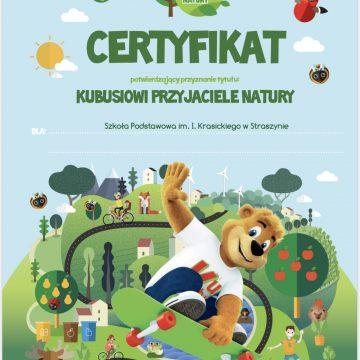 Certyfikat potwierdzający przyznanie tytułu: KUBUSIOWI PRZYJACIELE NATURY